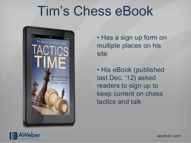 Tim's Chess eBook        • Has a sign up form on        multiple places on his        site        • His eBook (published  ...