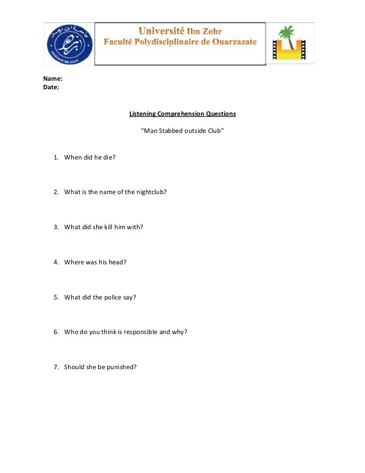 "Name:Date:                           Listening Comprehension Questions                                ""Man Stabbed outside..."