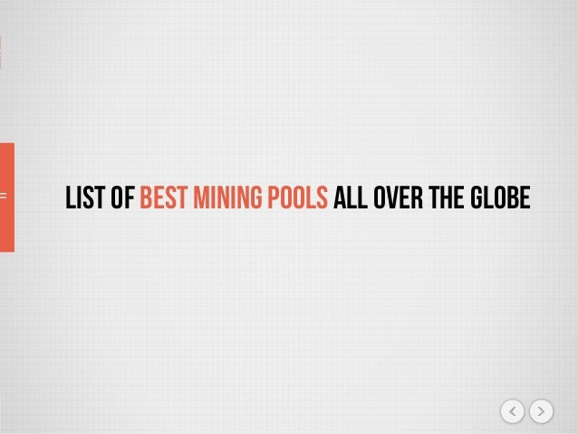 List of Best Mining pools all over the globe