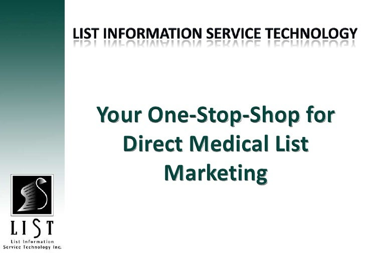 List information service technology<br />Your One-Stop-Shop for Direct Medical List Marketing <br />