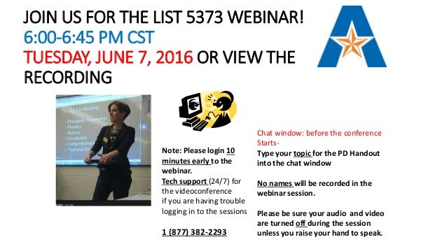 JOIN US FOR THE LIST 5373 WEBINAR! 6:00-6:45 PM CST TUESDAY, JUNE 7, 2016 OR VIEW THE RECORDING Chat window: before the co...