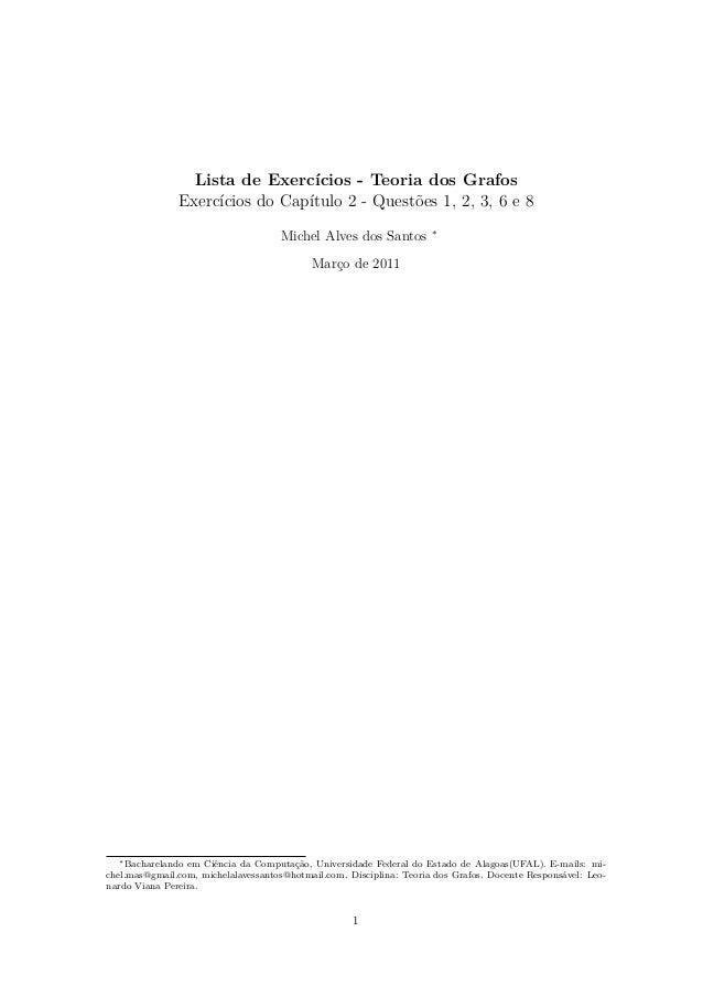 Lista de Exercícios - Teoria dos Grafos Exercícios do Capítulo 2 - Questões 1, 2, 3, 6 e 8 Michel Alves dos Santos ∗ Março...