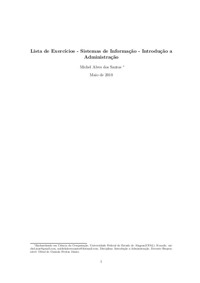 Lista de Exercícios - Sistemas de Informação - Introdução a Administração Michel Alves dos Santos ∗ Maio de 2010 ∗Bacharel...