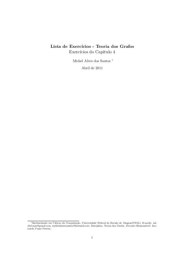 Lista de Exercícios - Teoria dos Grafos Exercícios do Capítulo 4 Michel Alves dos Santos ∗ Abril de 2011 ∗Bacharelando em ...