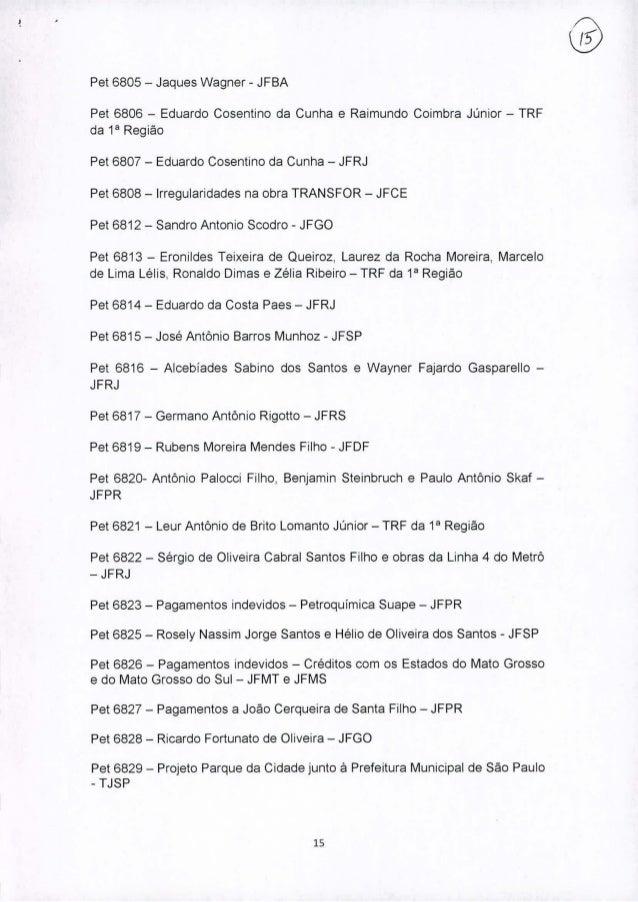 """Pet 6805 - Jaques Wagner - JFBA Pet 6806 - Eduardo Cosentino da Cunha e Raimundo Coimbra Júnior - TRF da 1"""" Região Pet 680..."""