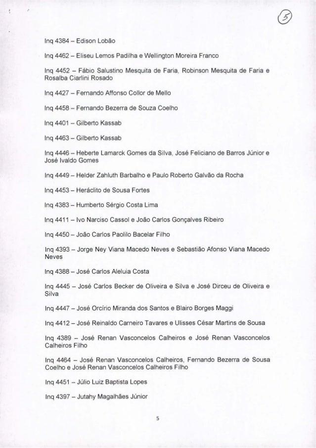 ""","""" lnq 4384 - Edison Lobão Inq 4462 - Eliseu Lemos Padilha e Wellington Moreira Franco lnq 4452 - Fábio Salustino Mesquita..."""