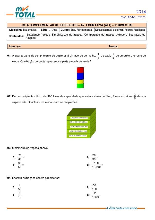 2014 mv1total.com LISTA COMPLEMENTAR DE EXERCÍCIOS – AV. FORMATIVA (AF1) – 1º BIMESTRE Disciplina: Matemática Série: 7º An...