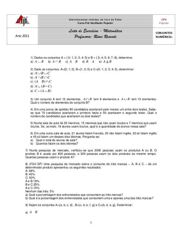 UNIVERSIDADE FEDERAL DE JUIZ DE FORACurso Pré-Vestibular PopularCPVPopularAno 2011Lista de Exercícios - MatemáticaProfesso...