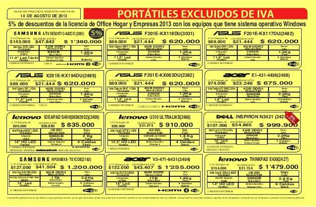 14 DE AGOSTO DE 2013 GUÍA DE PRECIOS VIGENTE HASTA EL La presente publicación no es una oferta ni una propuesta comercial,...