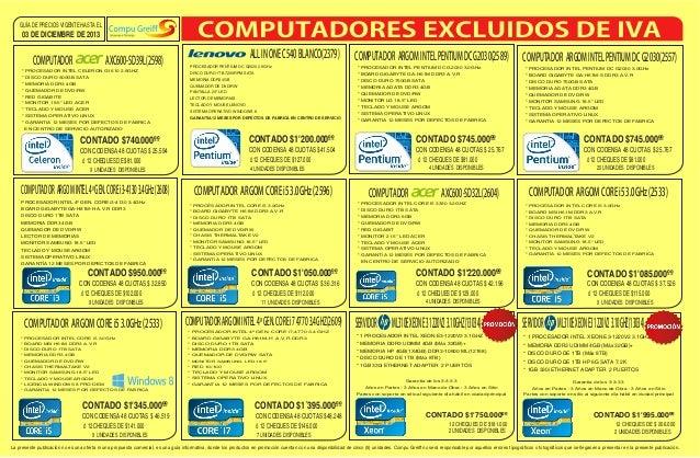 GUÍA DE PRECIOS VIGENTE HASTA EL  03 DE DICIEMBRE DE 2013  COMPUTADOR  AXC600-SD39L(2598)  ALL IN ONE C540 BLANCO(2379)  C...