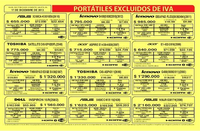 GUÍA DE PRECIOS VIGENTE HASTA EL  17 DE DICIEMBRE DE 2013  S400(59382200)(2612)  X200CA-KX010DU(2610) $ 655.000  ó 12 Cheq...