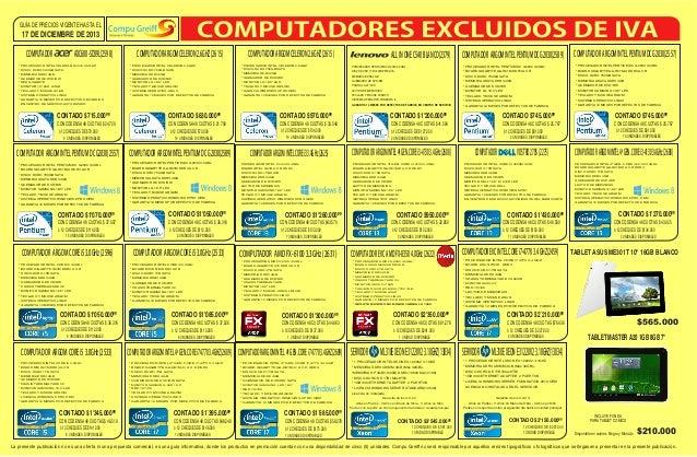 GUÍA DE PRECIOS VIGENTE HASTA EL  17 DE DICIEMBRE DE 2013  COMPUTADOR  AXC600-SD39L(2598)  COMPUTADOR ARGOM CELERON 2.6GHZ...