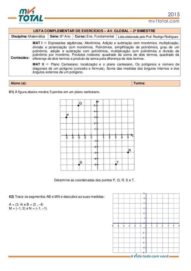 2015 mv1total.com LISTA COMPLEMENTAR DE EXERCÍCIOS – AV. GLOBAL – 2º BIMESTRE Disciplina: Matemática Série: 8º Ano Curso: ...