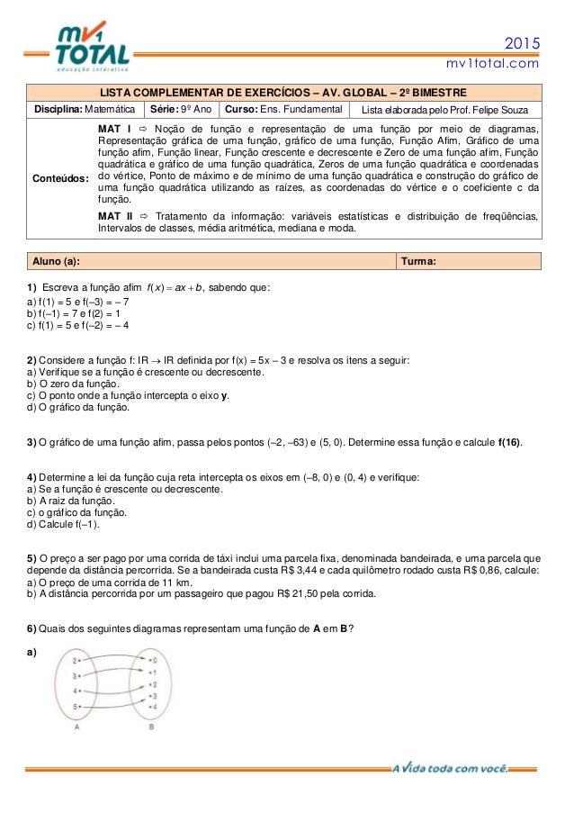 2015 mv1total.com LISTA COMPLEMENTAR DE EXERCÍCIOS – AV. GLOBAL – 2º BIMESTRE Disciplina: Matemática Série: 9º Ano Curso: ...