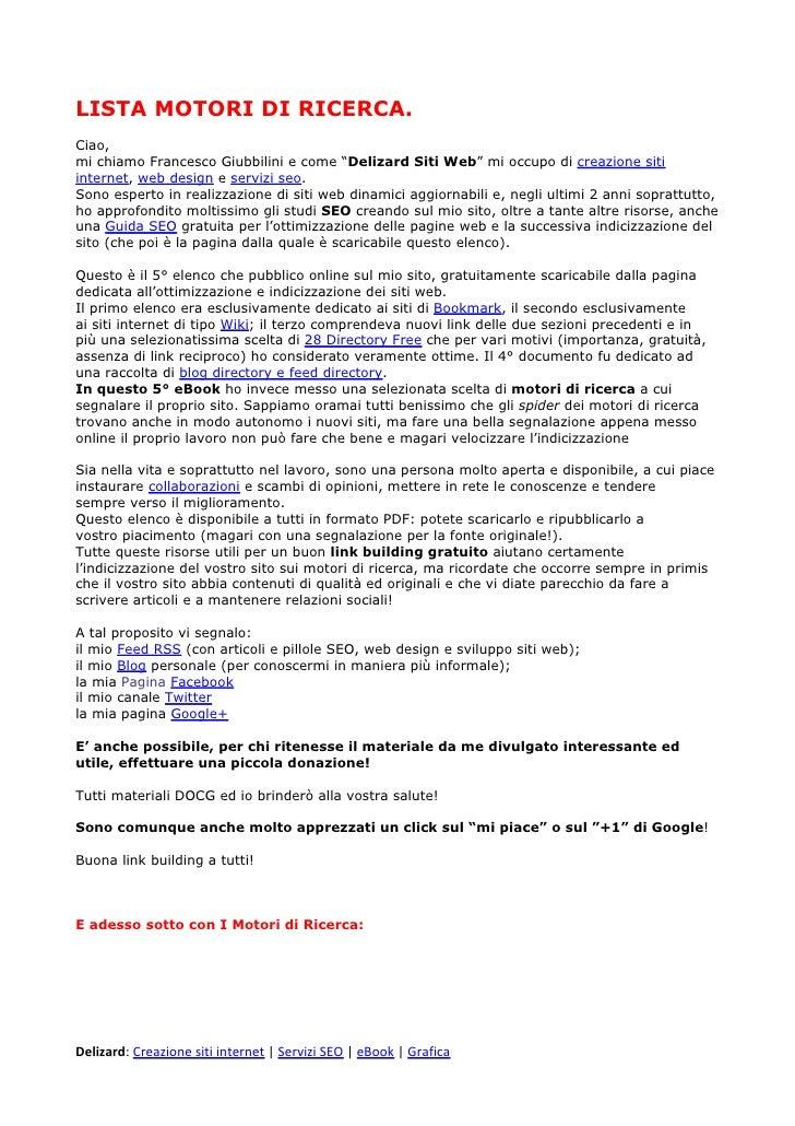 """LISTA MOTORI DI RICERCA.Ciao,mi chiamo Francesco Giubbilini e come """"Delizard Siti Web"""" mi occupo di creazione sitiinternet..."""