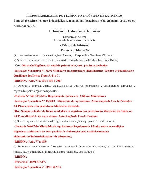 RESPONSABILIDADES DO TÉCNICO NA INDÚSTRIA DE LATICÍNIOS Para estabelecimentos que industrializam, manipulam, beneficiam e/...