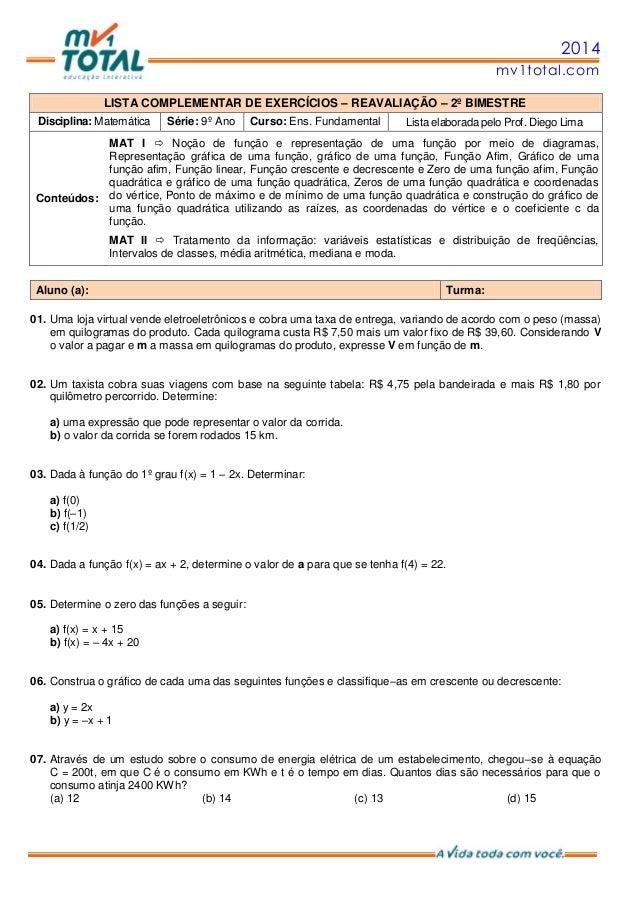 2014 mv1total.com LISTA COMPLEMENTAR DE EXERCÍCIOS – REAVALIAÇÃO – 2º BIMESTRE Disciplina: Matemática Série: 9º Ano Curso:...