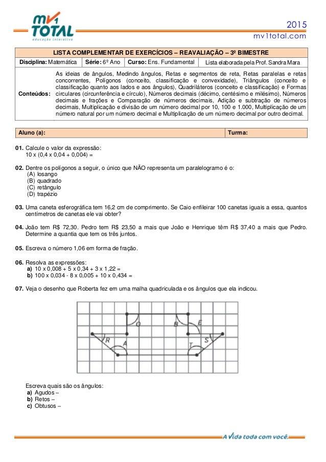 2015 mv1total.com LISTA COMPLEMENTAR DE EXERCÍCIOS – REAVALIAÇÃO – 3º BIMESTRE Disciplina: Matemática Série: 6º Ano Curso:...