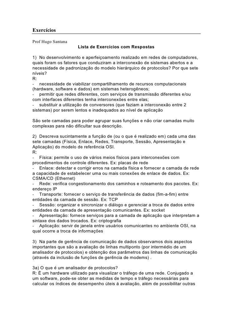 Exercícios  Prof Hugo Santana                       Lista de Exercícios com Respostas  1) No desenvolvimento e aperfeiçoam...