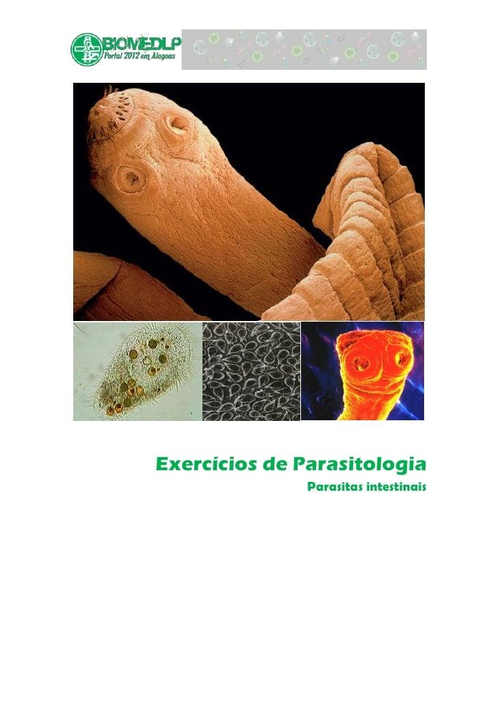 Exercícios de Parasitologia               Parasitas intestinais