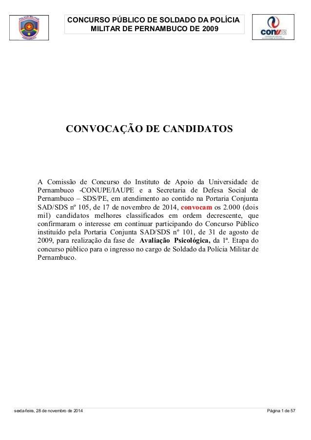 CONCURSO PÚBLICO DE SOLDADO DA POLÍCIA  MILITAR DE PERNAMBUCO DE 2009  CONVOCAÇÃO DE CANDIDATOS  A Comissão de Concurso do...