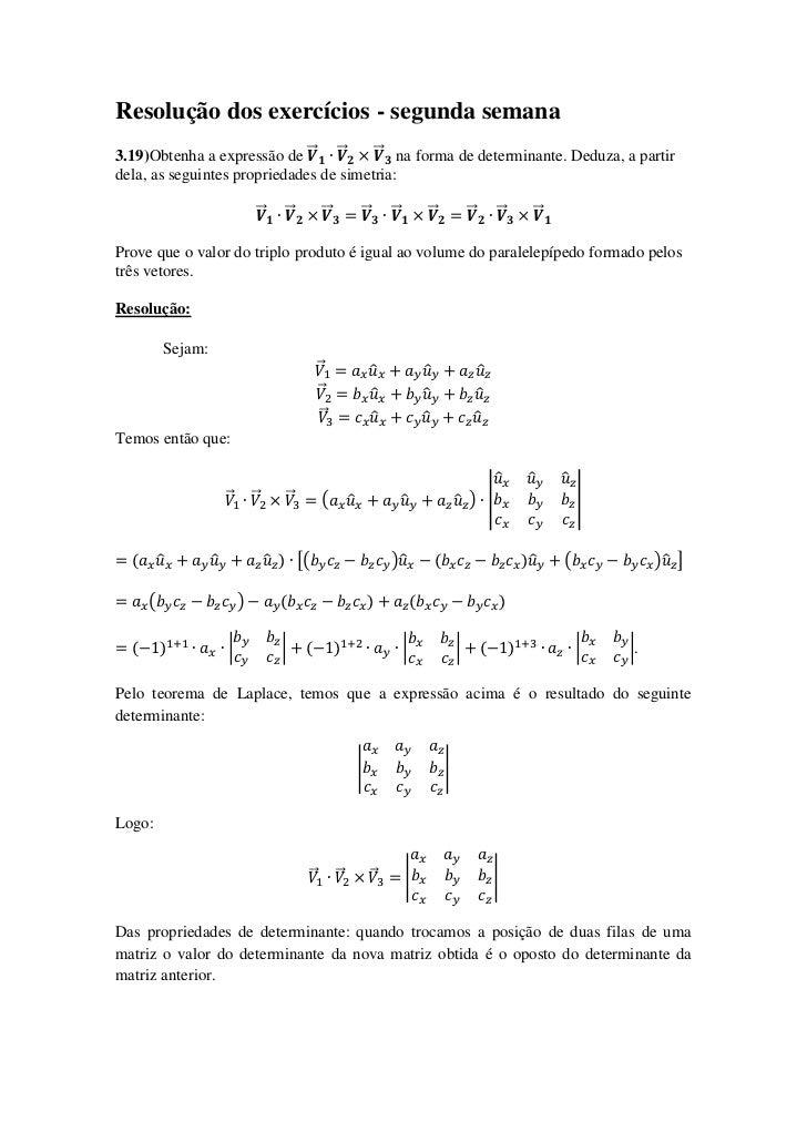 Resolução dos exercícios - segunda semana3.19)Obtenha a expressão de ⃗⃗ ⃗⃗       ⃗⃗ na forma de determinante. Deduza, a pa...