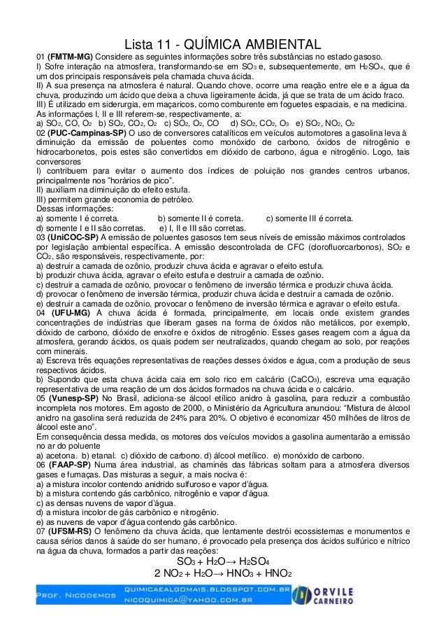 Lista 11 - QUÍMICA AMBIENTAL 01 (FMTM-MG) Considere as seguintes informações sobre três substâncias no estado gasoso. I) S...