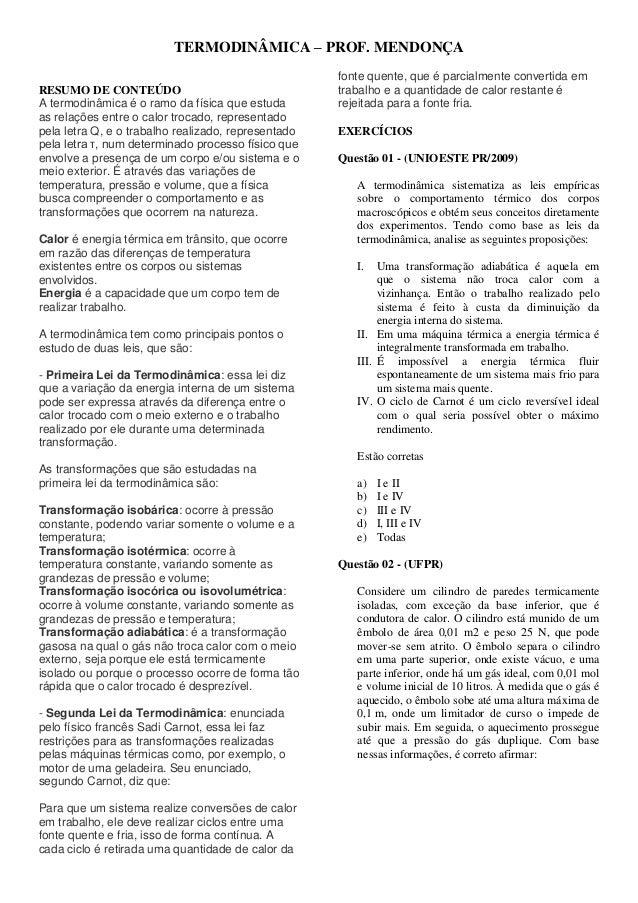 TERMODINÂMICA – PROF. MENDONÇA RESUMO DE CONTEÚDO A termodinâmica é o ramo da física que estuda as relações entre o calor ...