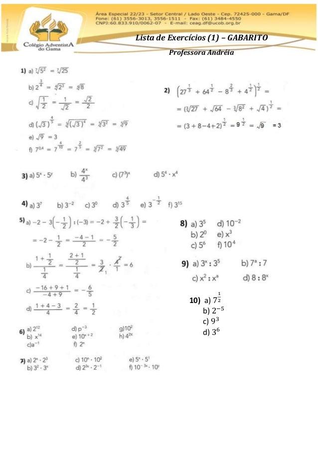 Lista de Exercícios (1) – GABARITO Professora Andréia 10) a) 7 1 2 b) 2−5 c) 93 d) 36