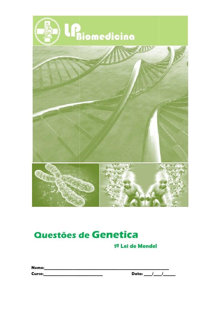 Questões de Genetica                                        1ª Lei de MendelNome:_________________________________________...