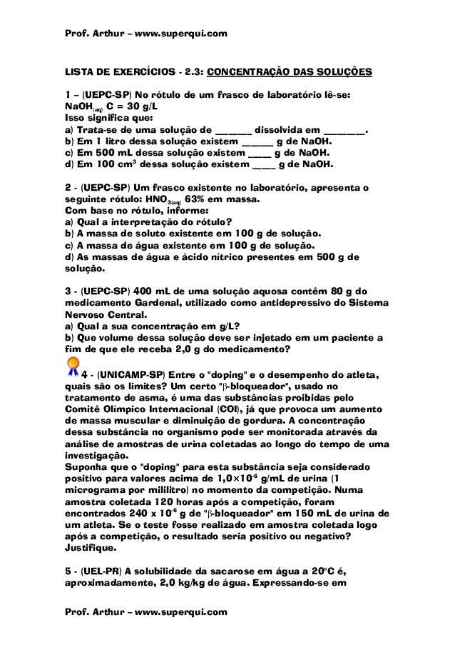 Prof. Arthur – www.superqui.com Prof. Arthur – www.superqui.com LISTA DE EXERCÍCIOS - 2.3: CONCENTRAÇÃO DAS SOLUÇÕES 1 – (...