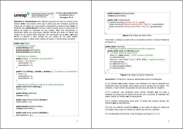 1 2ª LISTA DE EXERCÍCIOS CLASSES E JAVA Disciplina: PC-II Exercício 1: Construtores são métodos especiais sem tipo de reto...