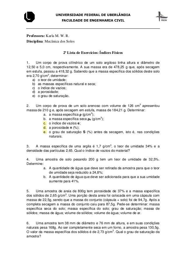 UNIVERSIDADE FEDERAL DE UBERLÂNDIA FACULDADE DE ENGENHARIA CIVIL Professora: Karla M. W. R. Disciplina: Mecânica dos Solos...