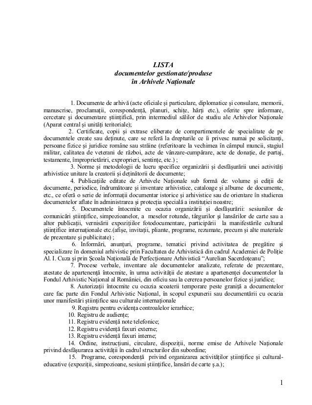 LISTA documentelor gestionate/produse în Arhivele Naţionale 1. Documente de arhivă (acte oficiale şi particulare, diplomat...