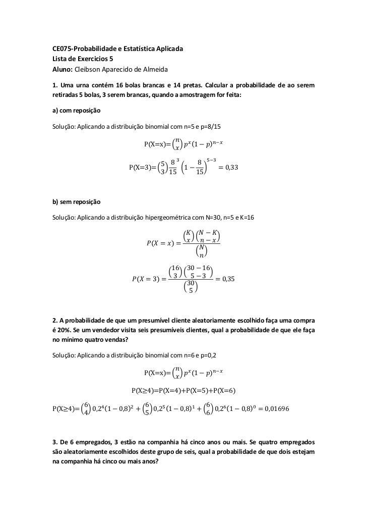 CE075-Probabilidade e Estatística AplicadaLista de Exercicios 5Aluno: Cleibson Aparecido de Almeida1. Uma urna contém 16 b...
