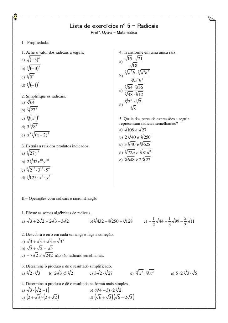 Lista de exercícios nº 5 - Radicais                                                  Profª. Uyara - MatemáticaI – Propried...