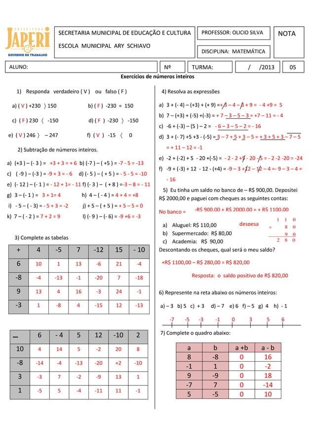 Exercícios de números inteirosNOTANºALUNO: / /2013SECRETARIA MUNICIPAL DE EDUCAÇÃO E CULTURAESCOLA MUNICIPAL ARY SCHIAVOTU...