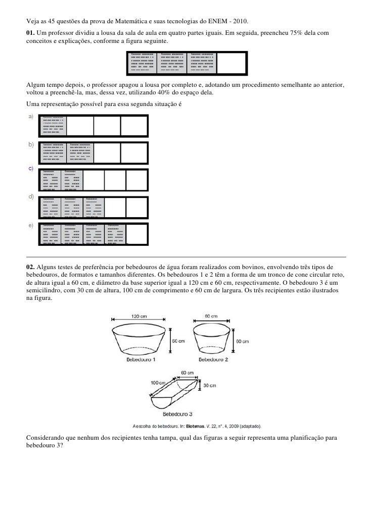 Veja as 45 questões da prova de Matemática e suas tecnologias do ENEM - 2010.01. Um professor dividiu a lousa da sala de a...