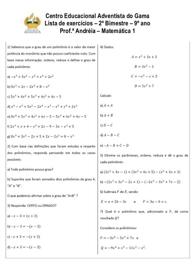 Centro Educacional Adventista do GamaLista de exercícios – 2º Bimestre – 9º anoProf.ª Andréia – Matemática 1
