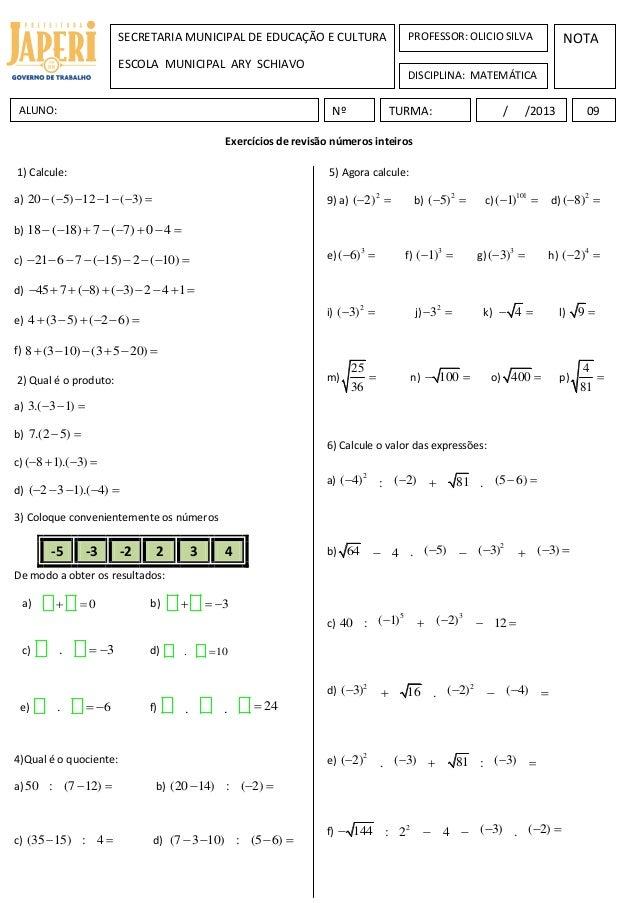 Exercícios de revisão números inteirosNOTANºALUNO: / /2013SECRETARIA MUNICIPAL DE EDUCAÇÃO E CULTURAESCOLA MUNICIPAL ARY S...