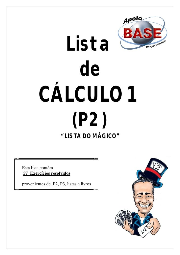 "Lista                          de         CÁLCULO 1                            (P2)                     "" LISTA DO MÁGICO""..."