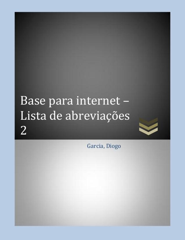 Base para internet –Lista de abreviações2Garcia, Diogo