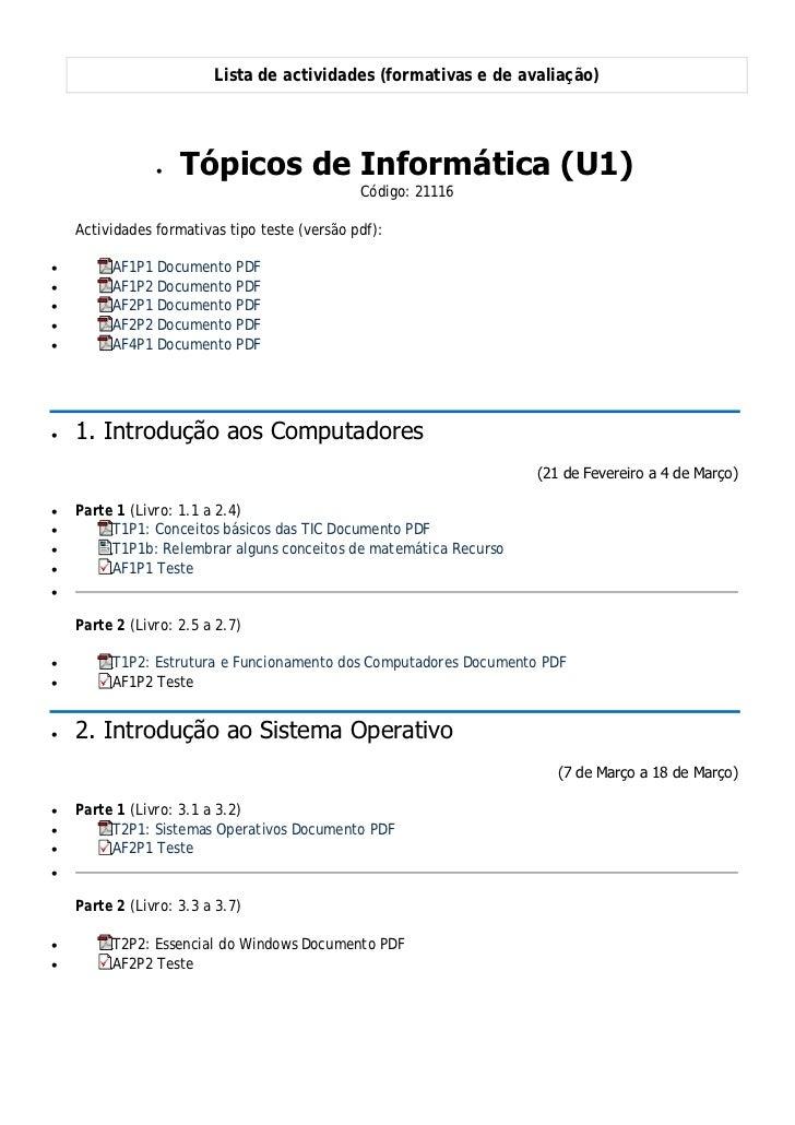 Lista de actividades (formativas e de avaliação)                 •   Tópicos de Informática (U1)                          ...