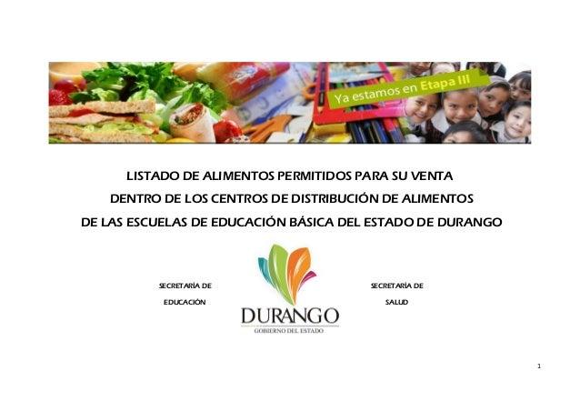 1 LISTADO DE ALIMENTOS PERMITIDOS PARA SU VENTA DENTRO DE LOS CENTROS DE DISTRIBUCIÓN DE ALIMENTOS DE LAS ESCUELAS DE EDUC...