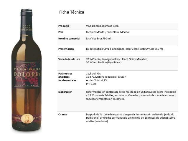 Producto Vino Blanco Espumoso Seco. País Ezequiel Montes, Querétaro, México. Nombre comercial Sala Vivé Brut 750 ml. Prese...