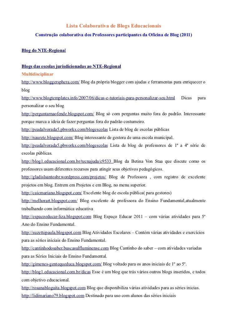 Lista Colaborativa de Blogs Educacionais       Construção colaborativa dos Professores participantes da Oficina de Blog (2...