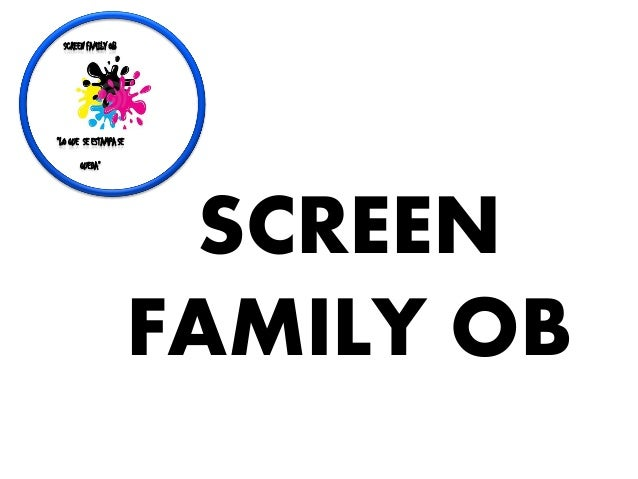 SCREEN FAMILY OB