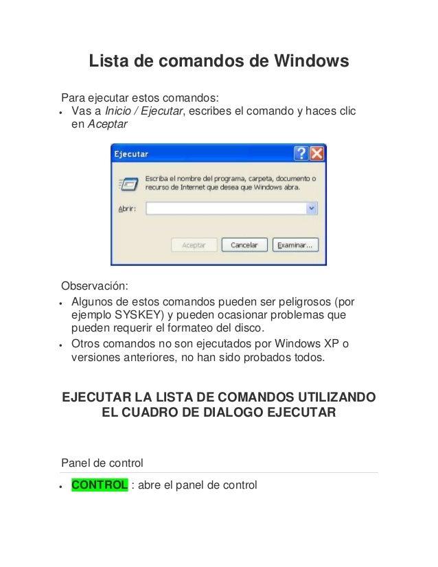 Lista de comandos de Windows Para ejecutar estos comandos:  Vas a Inicio / Ejecutar, escribes el comando y haces clic en ...