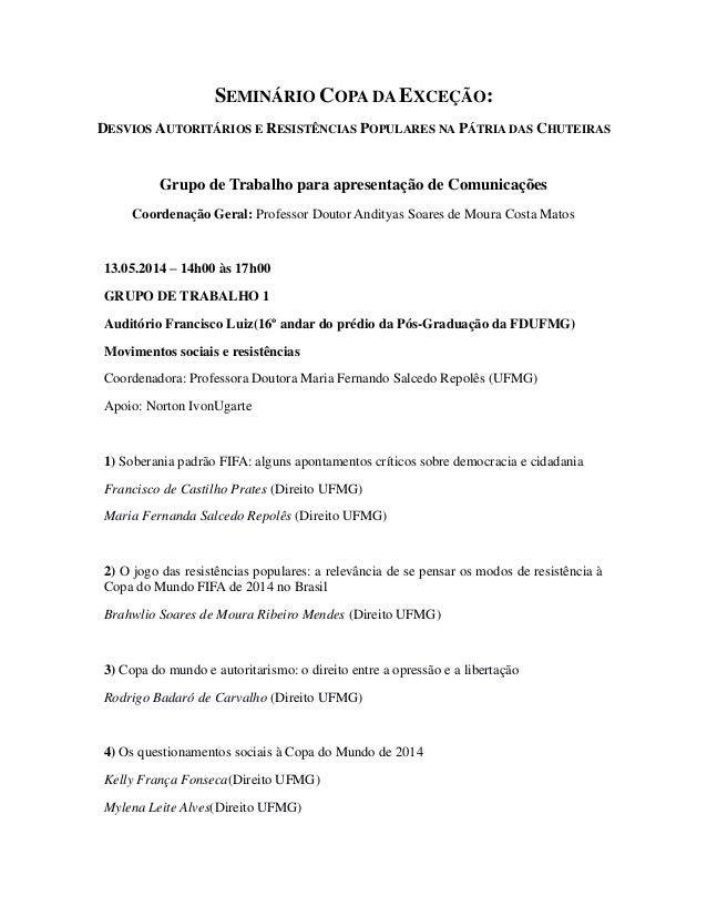 SEMINÁRIO COPA DA EXCEÇÃO: DESVIOS AUTORITÁRIOS E RESISTÊNCIAS POPULARES NA PÁTRIA DAS CHUTEIRAS Grupo de Trabalho para ap...