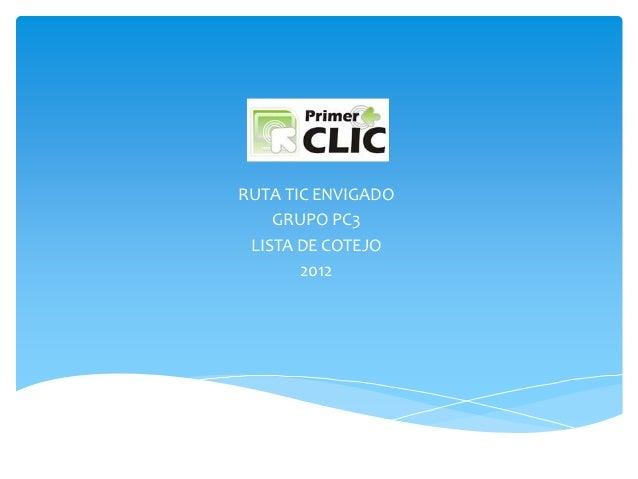 RUTA TIC ENVIGADO    GRUPO PC3 LISTA DE COTEJO       2012